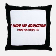 I hide my addiction Throw Pillow