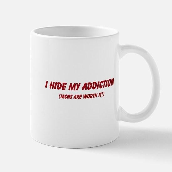 I hide my addiction Mug