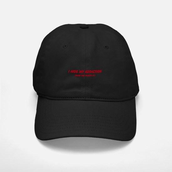 I hide my addiction Baseball Hat