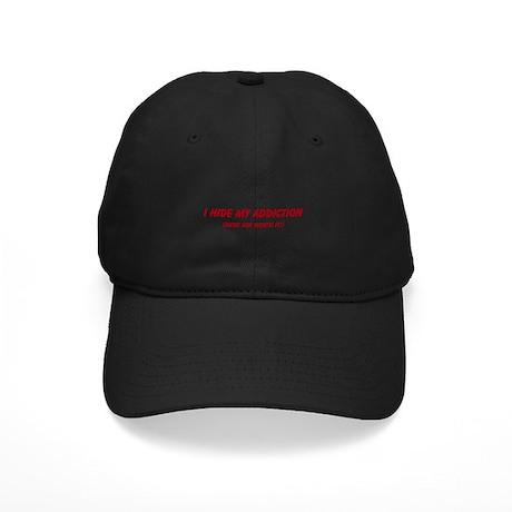 I hide my addiction Black Cap