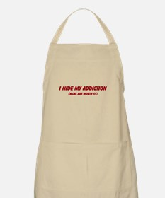 I hide my addiction Apron