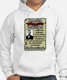 """""""Lincoln: Destroy Ourselves"""" Hoodie"""