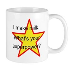 Cute I make milk what's your superpower Mug