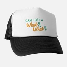 A What What Trucker Hat