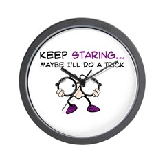 Keep Staring Maybe Ill Do A T Wall Clock