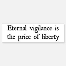 Eternal Vigilance Bumper Bumper Sticker