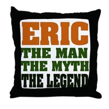 ERIC - The Legend Throw Pillow
