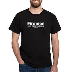 Firemen do it - Black T-Shirt