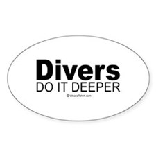 Divers do it deeper - Oval Bumper Stickers