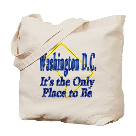 Only Place To Be - Washington D.C. Tote Bag