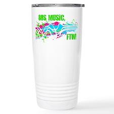 80s Music, FTW! Travel Mug