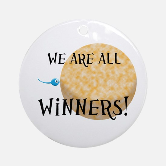 We Are All Winners Ornament (Round)