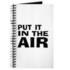 Put It In The Air -- T-Shirt Journal