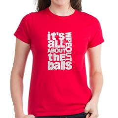 All About the Balls White Women's Dark T-Shirt