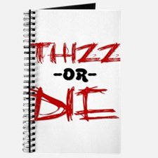 Thizz or Die [RED] Journal