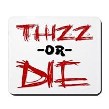 Thizz or Die [RED] Mousepad