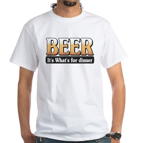 Beer - It's what's for dinner White T-Shirt