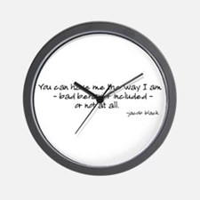 You Can Have Me The Way I Am Wall Clock