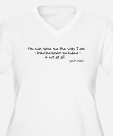 You Can Have Me The Way I Am T-Shirt