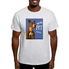 More Pit Less Bull T-Shirt