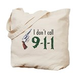 I Don't Call 911 Tote Bag