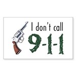I Don't Call 911 Rectangle Sticker