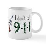 I Don't Call 911 Mug