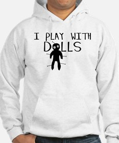 Play With Dolls Hoodie