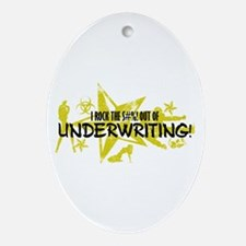 I ROCK THE S#%! - UNDERWRITING Ornament (Oval)