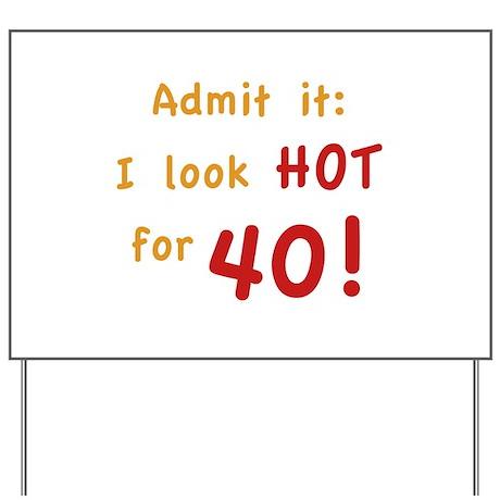 Sexy 40th Birthday Yard Sign