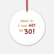 Sexy 30th Birthday Ornament (Round)