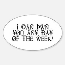 Pwn You Any Day Sticker (Oval)