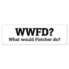 What would Fletcher do? Bumper Bumper Sticker