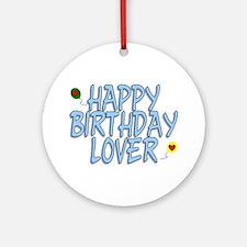 Happy Birthday Lover Ornament (Round)