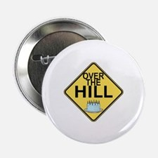 """Over The Hill 2.25"""" Button"""