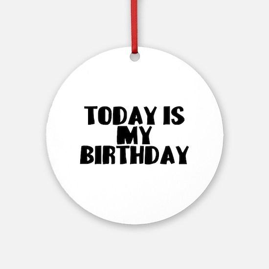 Birthday Today Ornament (Round)