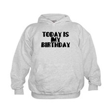 Birthday Today Hoodie