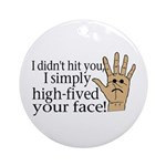 High Fived Face Ornament (Round)
