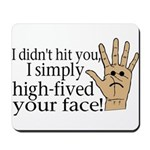 High Fived Face Mousepad