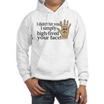 High Fived Face Hooded Sweatshirt