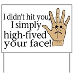 High Fived Face Yard Sign