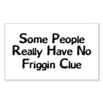 No Friggin Clue Sticker (Rectangle 10 pk)