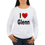 I Love Glenn (Front) Women's Long Sleeve T-Shirt