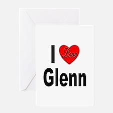 I Love Glenn Greeting Card