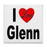 I Love Glenn Tile Coaster