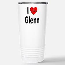 I Love Glenn Travel Mug