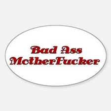 """Bad Ass Motherfucker"" Oval Decal"