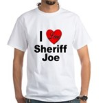 I Love Sheriff Joe White T-Shirt