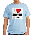 I Love Sheriff Joe Light T-Shirt