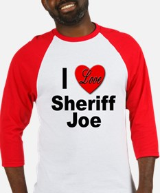 I Love Sheriff Joe Baseball Jersey